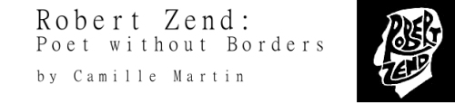 Camille Martin, Robert Zend: Poet without Borders